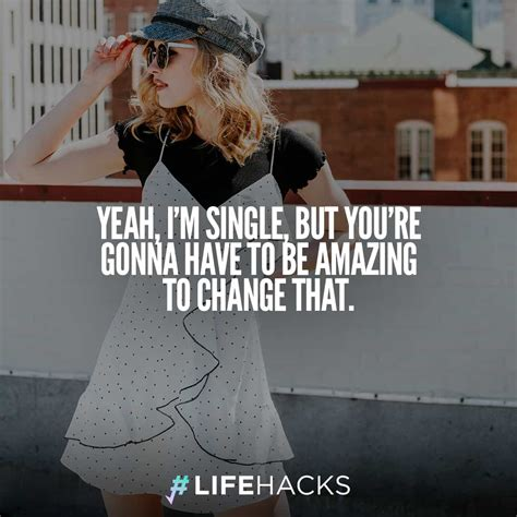 Browse top 301 famous quotes and sayings about single life by most favorite authors. 30 Being Single Quotes That Will Make People Re-think Relationships