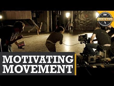 tips  motivated  unmotivated camera movement