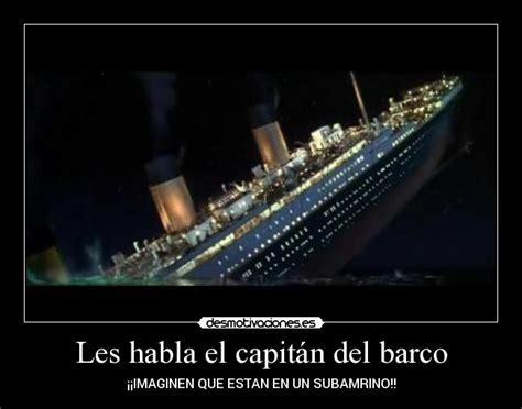 Imagenes De Barcos Graciosas by Les Habla El Capit 225 N Del Barco Desmotivaciones