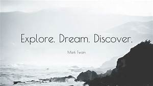 "Mark Twain Quote: ""Explore. Dream. Discover."" (12 ..."