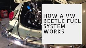 How A Vw Beetle Fuel System Works