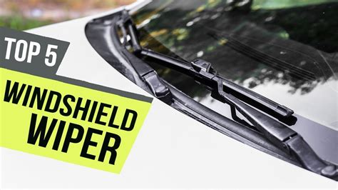 5 Best Windshield Wiper 2019 Reviews