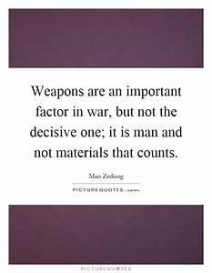 Weapons are an ... Important War Quotes