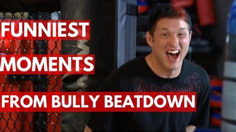 funniest moments  bully beatdown season  youtube