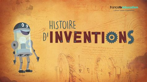 francetv education histoires dinventions
