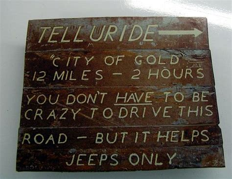 jeep trail sign copy of old telluride jeep trail sign between ouray and