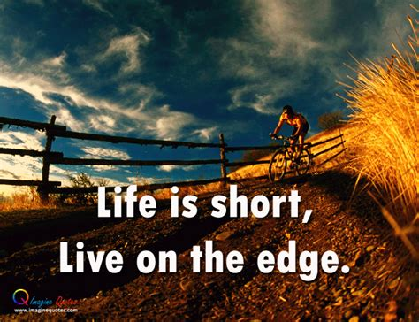 Quotes About Living Life On The Edge Quotesgram