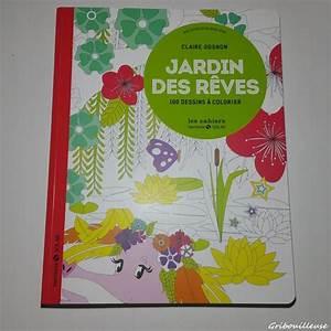 Jardin De Reve : jardin des r ves gribouilleuse ~ Melissatoandfro.com Idées de Décoration
