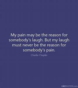 Charlie Chaplin Quotes My Pain | www.imgkid.com - The ...