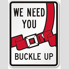 We Need You Buckle Up With Graphic Sign, Sku K6165