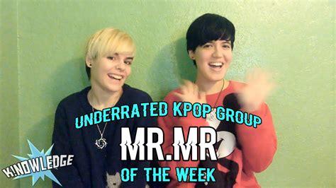 Underrated Kpop Group Of The Week Mrmr ★ K!nowledge