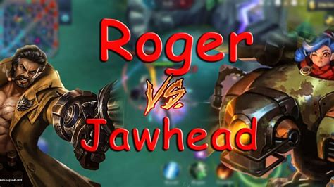 Mobile Legends Bang Bang Roger Vs Jawhead