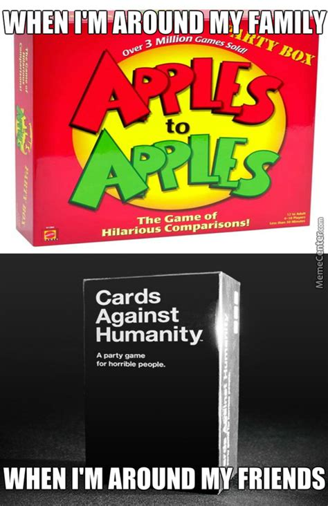 Cards Against Humanity Memes - you re playing a dangerous game when you act like yourself around your family