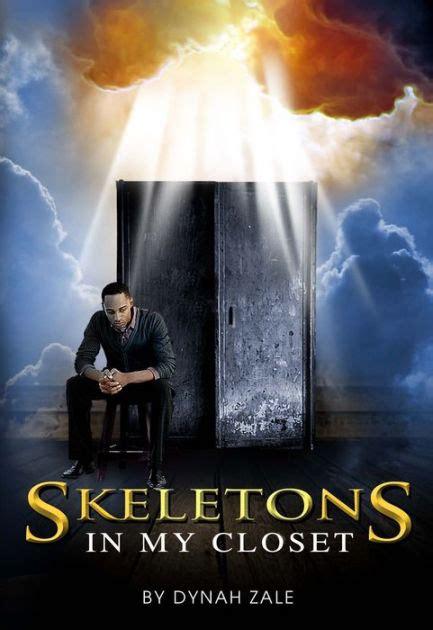 Skeletons In My Closet by Skeletons In My Closet By Dynah Zale Nook Book Ebook