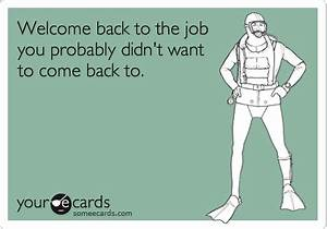 The gallery for --> Welcome Back To Work Quotes Funny