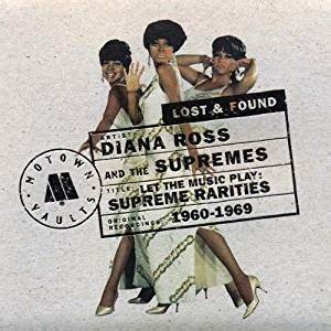 Diana Ross & The Supremes Let the Music Play Supreme Rarities 19601969 Amazoncom Music