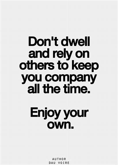 Own Quotes Being Company Enjoy Person Thoughts