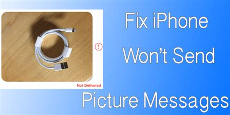 iphone wont send pictures how to fix iphone won t send picture messages