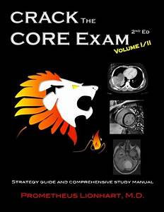 Crack The Core Exam  U2013 Volume 1  Strategy Guide And