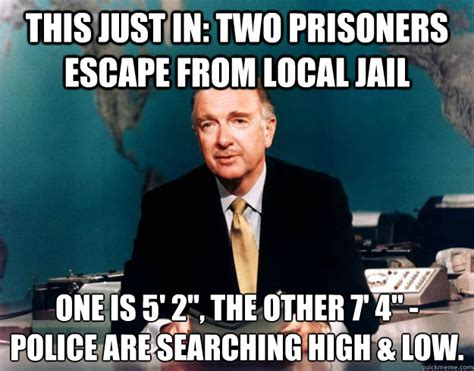 Local Memes - this just in two prisoners escape from local jail one is 5 2 quot the other 7 4 quot police are