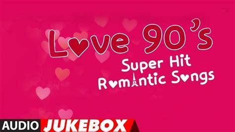 love  super hit romantic songs audio jukebox