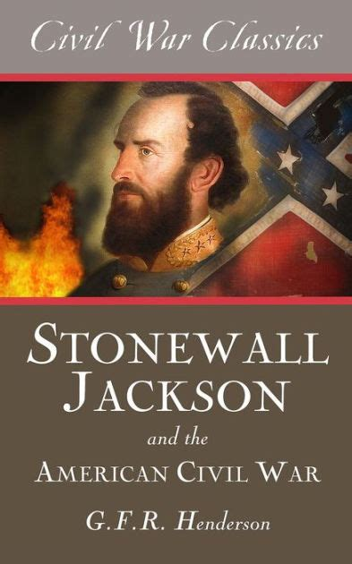 barnes and noble henderson stonewall jackson and the american civil war by gfr