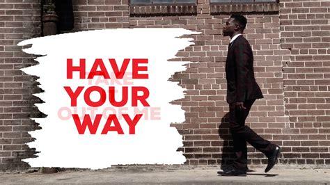 HAVE YOUR WAY (LYRICS) - Jabari Johnson feat. Todd Galberth - YouTube