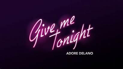 Adore Delano Tonight Give