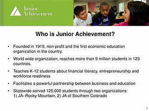 PPT - Who is Junior Achievement? Founded in 1919, non ...