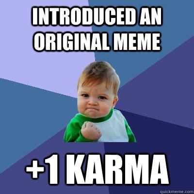 Karma Memes - introduced an original meme 1 karma success kid quickmeme