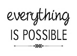 zitate und sprüche zum nachdenken wandtattoo sprüche everything is possible