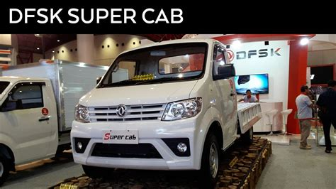 Dfsk Supercab Picture by Dfsk Cab 2017 Exterior And Interior Walkaround