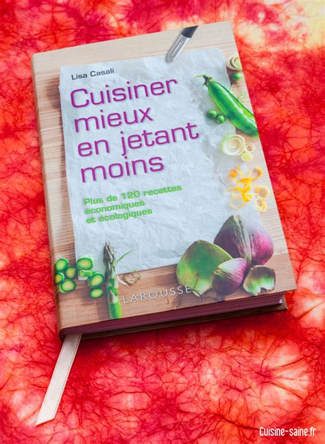 cuisiner les fanes de radis gagnez le livre de cuisine quot cuisiner mieux en jetant moins