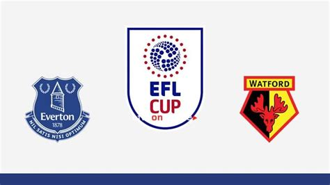 Everton vs Watford Preview and Prediction Live stream EFL ...