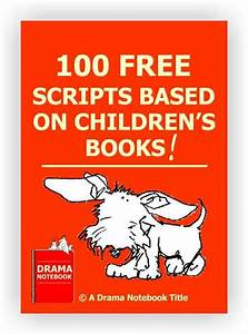 100 Free Scripts Based On Childrenu2019s Books Plays Are A