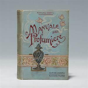 Manuale Del Profumiere First Edition - Antonio Rossi