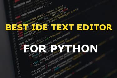 Best Python Editor Best Ide Text Editor For Python You Should