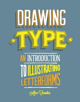 drawing type  introduction  illustrating letterforms