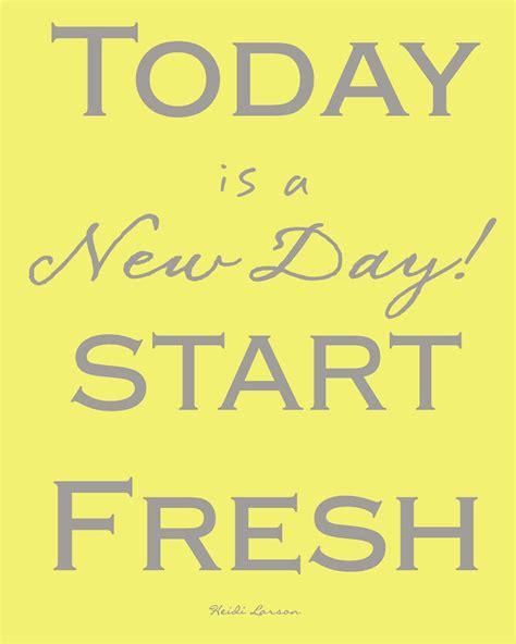Fresh Day Quotes Quotesgram