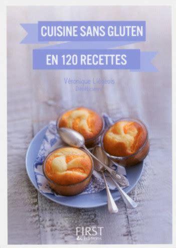 livre de cuisine sans gluten petit livre de cuisine sans gluten en 120 recettes lisez