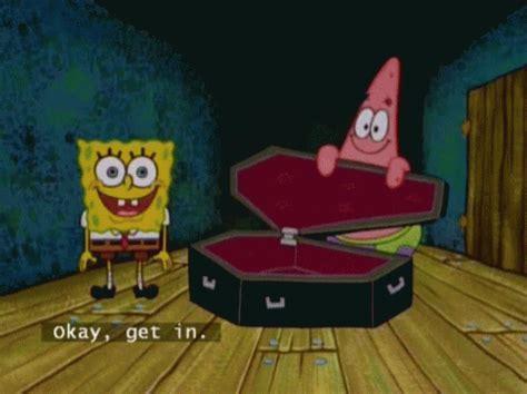 Casket Meme - roasted spongebob gif roasted spongebob coffin discover share gifs