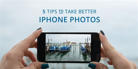 to take better iphone pictures how to take better iphone photos for your or website