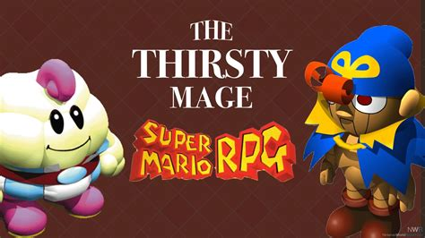 The Thirsty Mage Episode 6 Super Mario Rpg Legend Of