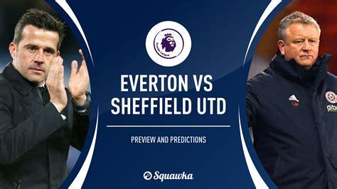 Everton vs Sheff Utd prediction, preview & team news ...