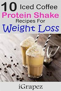 Top 10 Iced Coffee Protein Shake Recipes For Weight Loss