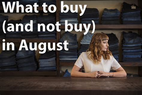 Best And Worst Things To Buy In August-houston Chronicle