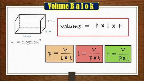 Untuk lebih jelas tentang rumus dan cara menghitung volume bangun ruang mari kita simak satu persatu bentuk bangun ruang dibawah ini. Cara Menghitung Rumus Volume Balok - Besar