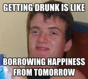 300 Memes In 40 Minutes - 39 drunk memes that are so true best wishes and quotes