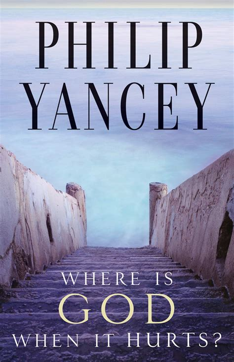 Where Is God When It Hurts? - Philip Yancey