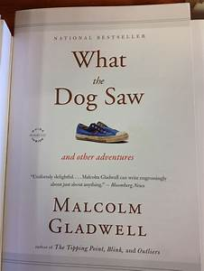 """Malcolm Gladwell, """"What the Dog Saw"""" 
